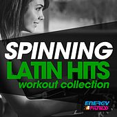 Spinning Latin Hits Workout Collection (15 Tracks Non-Stop Mixed Compilation for Fitness & Workout - 140 BPM) by Various Artists