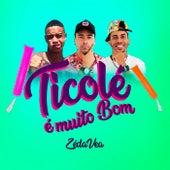 Ticolé É Muito Bom by Zé da Vea