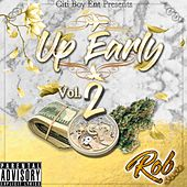Up Early, Vol. 2 by Rob