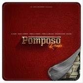 Pomposo (Remix) [feat. Yomel el Meloso, Shadow Blow & Bulova] by Zion El Alfa