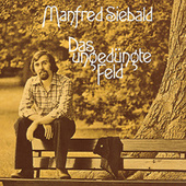 Das ungedüngte Feld by Manfred Siebald