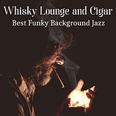 Whisky Lounge and Cigar: Best Funky Background Jazz, Classy Piano Bar, Elegant Dinner Music by Piano Jazz Background Music Masters