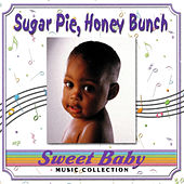Sweet Baby Music: Sugar Pie, Honey Bunch de Sweet Baby