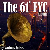 The 61st FYC Album by Various Artists
