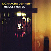 Donnacha Dennehy: The Last Hotel by Various Artists
