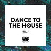 Dance to the House Issue 7 de Various Artists