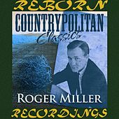 Countrypolitan Classics (HD Remastered) by Roger Miller
