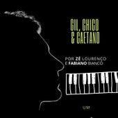 Gil, Chico & Caetano por Zé Lourenço e Fabiano Bianco - Um von Zé Lourenço e Fabiano Bianco
