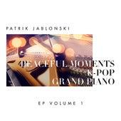 Peaceful Moments K-Pop: Grand Piano Volume 1 by Patrik Jablonski