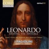 Leonardo: Shaping the Invisible by I Fagiolini