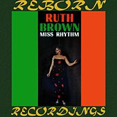Miss Rhythm (HD Remastered) van Ruth Brown
