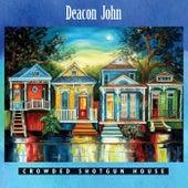 Crowded Shotgun House von Deacon John