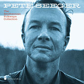 Pete Seeger: The Smithsonian Folkways Collection van Pete Seeger