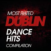 Most Rated Dublin Dance Hits Compilation by Various Artists