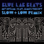 My Dream (Slow & Low Remix) by Blue Lab Beats