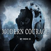 Modern Courage by Remi Desroques