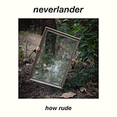 How Rude by Neverlander