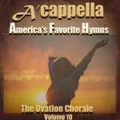 A'cappella, America's Favorite Hymns, Vol. 10 von The Ovation Chorale