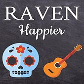 Happier by Raven
