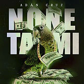 None Ta Mi de Adán Cruz