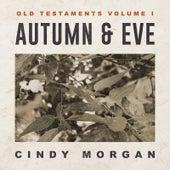 Autumn & Eve: Old Testaments, Vol. I de Cindy Morgan