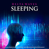 Delta Waves Sleeping: Binaural Beats For Deep Sleep and Brainwave Entrainment by Sleeping Music (1)