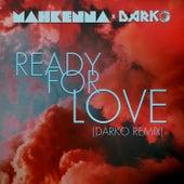 Ready for Love (DARKO Remix) by Mahkenna