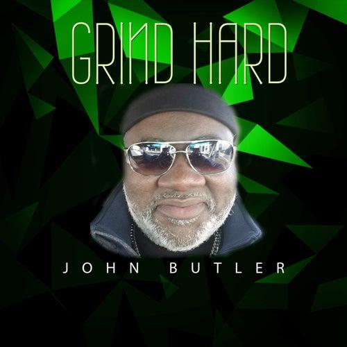 Grind Hard by John Butler