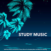 Study Music: Soft Piano Music and Sounds of Ocean Waves For Studying Music and Music For Reading de Studying Music