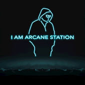 I Am Arcane Station by Arcane Station