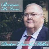 Because He Lives de Pastor David Miller