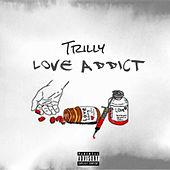 Love Addict by Trilly