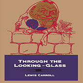 Lewis Carroll:Through the Looking-Glass (YonaBooks) by Various