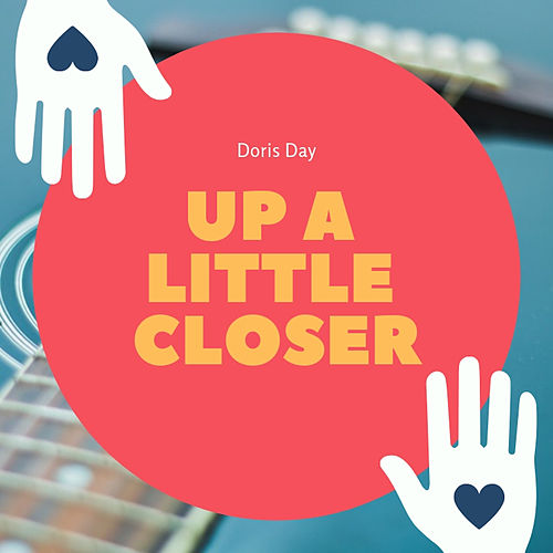 Up a Little Closer von Doris Day
