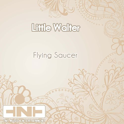 Flying Saucer by Little Walter
