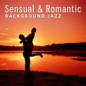 Sensual & Romantic Background Jazz – Sexy Jazz, Romantic Evening, Soft Sounds, Peaceful Music by Love Songs