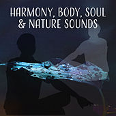 Harmony, Body, Soul & Nature Sounds de Sounds Of Nature