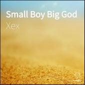 Small Boy Big God by Xex