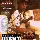 Jaysav talking my shit by C.N.T. Music Group C.N.T. Mafia