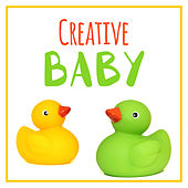 Creative Baby – Development Sounds, Build Your Baby IQ, Brilliant Melodies by Lullaby Land