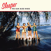 The Sun Also Rises de Sleeper