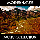 Mother Nature Music Collection – Nature Relaxation Sounds, Healing Vibes, Calm Down, Only Nature Music de Nature Sounds Artists