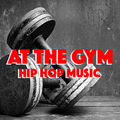 At The Gym Hip Hop Music by Various Artists