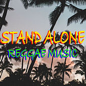 Stand Alone Reggae Music by Various Artists
