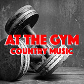 At The Gym Country Music de Various Artists