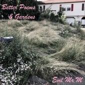 Better Poems & Gardens di Evil Mr M
