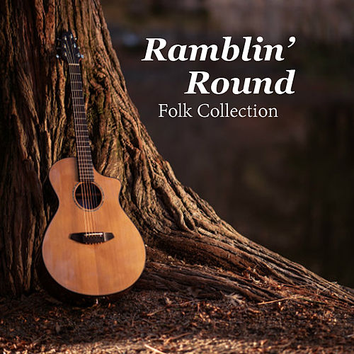 Ramblin' Round Folk Collection von Various Artists