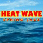 Heat Wave Spring Jazz di Various Artists