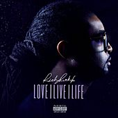 Love Live Life by Ricky Ruckus