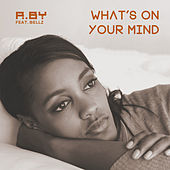 What's On Your Mind de Rb-Y